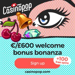 Casino Pop - 100 gratis spins + €600 bonus offer - Desktop & Mobile