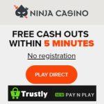Ninja Casino - no registration! Free pay, play & cashout by Trustly!