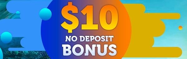 $10 No Deposit Required