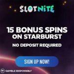 Slotnite Casino 15 free spins on Starburtst no deposit bonus