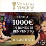 Voglia di Vincere Casino €1000 gratis bonus & free spins