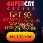 SuperCat Casino [register & login] 60 gratis spins free bonus
